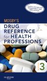 Mosby's Drug Reference for Health Professions - E-Book, 3rd Edition, Mosby,ISBN9780323080842
