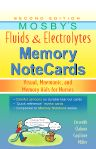 Mosby's Fluids & Electrolytes Memory NoteCards - E-Book, 2nd Edition,JoAnn Zerwekh,ISBN9780323086103
