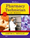 Mosby's Pharmacy Technician Lab Manual Revised Reprint, 1st Edition,Judith Neville,ISBN9780323088121