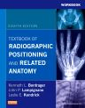 Workbook for Textbook of Radiographic Positioning and Related Anatomy, 8th Edition,Kenneth Bontrager,John Lampignano,ISBN9780323088329