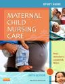Study Guide for Maternal Child Nursing Care, 5th Edition,Shannon Perry,Marilyn Hockenberry,Deitra Lowdermilk,David Wilson,ISBN9780323096072