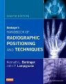 Bontrager's Handbook of Radiographic Positioning and Techniques - E-BOOK, 8th Edition,Kenneth Bontrager,John Lampignano,ISBN9780323172035