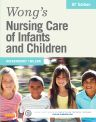 Wong's Nursing Care of Infants and Children, 10th Edition,Marilyn Hockenberry,David Wilson,ISBN9780323222419
