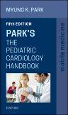 Park's The Pediatric Cardiology Handbook, 5th Edition,Myung Park,ISBN9780323262101