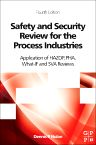 Safety and Security Review for the Process Industries, 4th Edition,Dennis P. Nolan,ISBN9780323323550