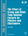 The Effect of Creep and other Time Related Factors on Plastics and Elastomers, 3rd Edition,Laurence McKeen,ISBN9780323353137