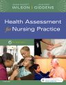 Health Assessment for Nursing Practice, 6th Edition,Susan Wilson,Jean Giddens,ISBN9780323377768