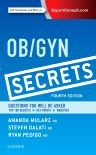 Ob/Gyn Secrets, 4th Edition,Amanda Mularz,Steven Dalati,Ryan Pedigo,ISBN9780323399227