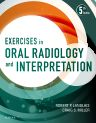 Exercises in Oral Radiology and Interpretation, 5th Edition,Robert Langlais,Craig Miller,ISBN9780323400633