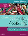 Student Workbook for Essentials of Dental Assisting, 6th Edition,Debbie Robinson,Doni Bird,ISBN9780323400657