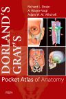 Dorland's/Gray's Pocket Atlas of Anatomy, 1st Edition,Richard Drake,A. Wayne Vogl,Adam Mitchell,ISBN9780443067617