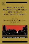 Computer Aided Property Estimation for Process and Product Design, 1st Edition,Georgios M. Kontogeorgis,Rafiqul Gani,ISBN9780444511539