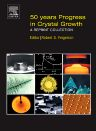 50 Years Progress in Crystal Growth, 1st Edition,Robert Feigelson,ISBN9780444516503