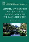 Climate, Environment, and Society in the Pacific during the Last Millennium, 1st Edition,Patrick Nunn,ISBN9780444528162