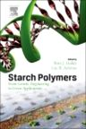 Starch Polymers, 1st Edition,P. Halley,L. Averous,ISBN9780444537300