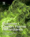Polymer Green Flame Retardants, 1st Edition,Constantine Papaspyrides,Pantelis Kiliaris,ISBN9780444538086