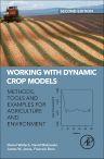 Working with Dynamic Crop Models, 2nd Edition,Daniel Wallach,David Makowski,James Jones,Francois Brun,ISBN9780444594464