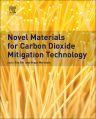 Novel Materials for Carbon Dioxide Mitigation Technology, 1st Edition,Bryan Morreale,Fan Shi,ISBN9780444632593