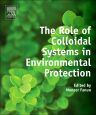 The Role of Colloidal Systems in Environmental Protection, 1st Edition,Monzer Fanun,ISBN9780444632845