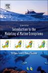 Introduction to the Modelling of Marine Ecosystems, 2nd Edition,W. Fennel,T. Neumann,ISBN9780444633637