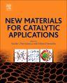 New Materials for Catalytic Applications, 1st Edition,Vasile Parvulescu,Erhard  Kemnitz,ISBN9780444635877