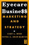 Eyecare Business E-Book, 1st Edition,Gary Moss,Peter Shaw-McMinn,ISBN9780702038587