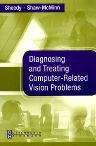 Diagnosing and Treating Computer-Related Vision Problems E-Book, 1st Edition,James Sheedy,Peter Shaw-McMinn,ISBN9780702038792