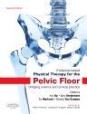 Evidence-Based Physical Therapy for the Pelvic Floor, 2nd Edition,Kari Bo,Bary Berghmans,Siv Morkved,Marijke Van Kampen,ISBN9780702044434