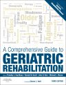 A Comprehensive Guide to Geriatric Rehabilitation, 3rd Edition,Timothy Kauffman,Ronald Scott,John Barr,Michael Moran,ISBN9780702045882