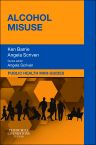 Public Health Mini-Guides: Alcohol Misuse E-book, 1st Edition,Ken Barrie,Angela Scriven,ISBN9780702047237