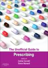 The Unofficial Guide to Prescribing, 1st Edition,Zeshan Qureshi,Simon Maxwell,ISBN9780702055201