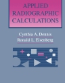 Applied Radiographic Calculations, 1st Edition,Cynthia Dennis,Ronald Eisenberg,ISBN9780721665962