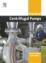Practical Centrifugal Pumps, 1st Edition,Paresh Girdhar,Octo Moniz,ISBN9780750662734