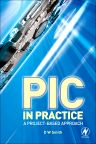 PIC in Practice, 2nd Edition,David W Smith,ISBN9780750668262