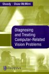 Diagnosing and Treating Computer-Related Vision Problems, 1st Edition,James Sheedy,Peter Shaw-McMinn,ISBN9780750674041