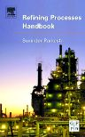 Refining Processes Handbook, 1st Edition,Surinder Parkash, Ph. D,ISBN9780750677219