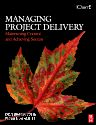 Managing Project Delivery: Maintaining Control and Achieving Success, 1st Edition,Trish Melton,ISBN9780750685153