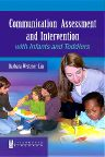 Communication Assessment and Intervention with Infants and Toddlers, 1st Edition,Barbara Weitzner-Lin,ISBN9780750699297