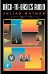 Back to Basics Audio, 1st Edition,Julian Nathan,ISBN9780750699679