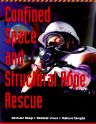 Confined Space and Structural Rope Rescue, 1st Edition,Michael Roop,Richard Wright,Thomas (Tom) Vines,ISBN9780815173830