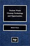Nuclear Waste Cleanup Technologies and Opportunities, 1st Edition,Robert Noyes,ISBN9780815513810