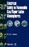Electrical Safety in Flammable Gas/Vapor Laden Atmospheres, 1st Edition,W.O.E. Korver,ISBN9780815514497