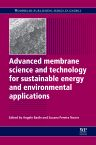 Advanced Membrane Science and Technology for Sustainable Energy and Environmental Applications, 1st Edition,Angelo Basile,Suzana Pereira Nunes,ISBN9780857093790