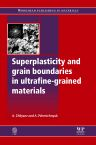 Superplasticity and Grain Boundaries in Ultrafine-Grained Materials, 1st Edition,A L Zhilyaev,A I Pshenichnyuk,ISBN9780857093837