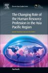 The Changing Role of the Human Resource Profession in the Asia Pacific Region, 1st Edition,Jayantee Saha,Chris Rowley,ISBN9780857094766