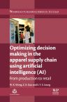 Optimizing Decision Making in the Apparel Supply Chain Using Artificial Intelligence (AI), 1st Edition,W. K. Wong,Z. X. Guo,S Y S Leung,ISBN9780857097842