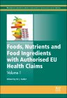 Foods, Nutrients and Food Ingredients with Authorised EU Health Claims, 1st Edition,Michele Jeanne Sadler,ISBN9780857098429