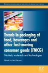 Trends in Packaging of Food, Beverages and Other Fast-Moving Consumer Goods (FMCG), 1st Edition,Neil Farmer,ISBN9780857098979