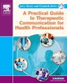 A Practical Guide to Therapeutic Communication for Health Professionals, 1st Edition,Julie Hosley,Elizabeth Molle-Matthews,ISBN9781416000006