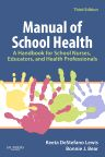 Manual of School Health, 3rd Edition,Keeta Lewis,Bonnie Bear,ISBN9781416037781